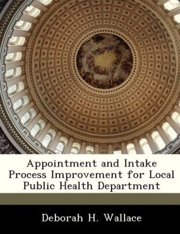 Appointment and Intake Process Improvement for Local Public Health Department