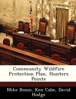 Community Wildfire Protection Plan, Hunters Pointe