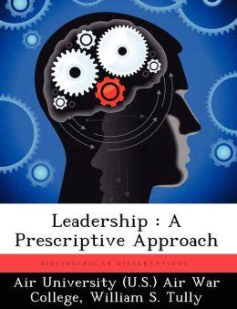 Leadership: A Prescriptive Approach