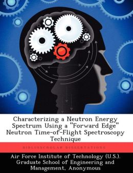 Characterizing a Neutron Energy Spectrum Using a Forward Edge Neutron Time-Of-Flight Spectroscopy Technique