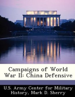 Campaigns of World War II: China Defensive