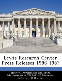 Lewis Research Center Press Releases 1985-1987