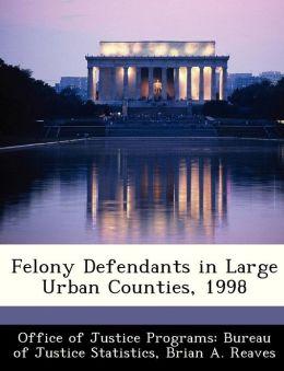 Felony Defendants in Large Urban Counties, 1998