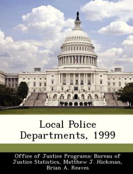 Local Police Departments, 1999