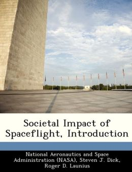 Societal Impact of Spaceflight, Introduction