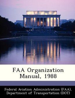 FAA Organization Manual, 1988