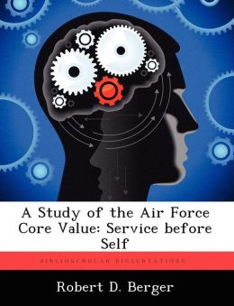 A Study of the Air Force Core Value: Service Before Self