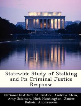Statewide Study of Stalking and Its Criminal Justice Response