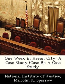 One Week in Heron City: A Case Study (Case B): A Case Study