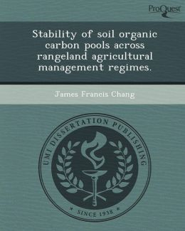 Stability of soil organic carbon pools across rangeland agricultural management regimes.