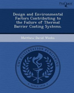 Design and Environmental Factors Contributing to the Failure of Thermal Barrier Coating Systems.