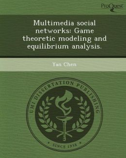 Multimedia social networks: Game theoretic modeling and equilibrium analysis.