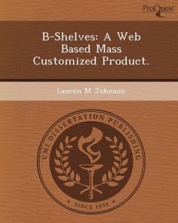 B-Shelves: A Web Based Mass Customized Product.