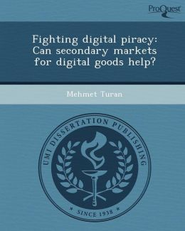 Fighting digital piracy: Can secondary markets for digital goods help?