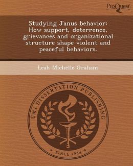 Studying Janus behavior: How support, deterrence, grievances and organizational structure shape violent and peaceful behaviors.