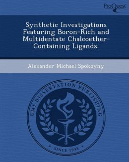 Synthetic Investigations Featuring Boron-Rich and Multidentate Chalcoether-Containing Ligands.