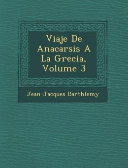 Viaje De Anacarsis A La Grecia, Volume 3