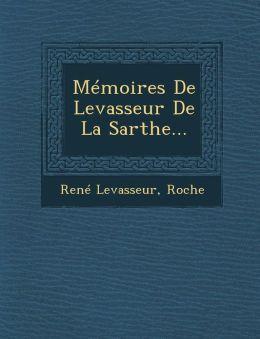 M moires De Levasseur De La Sarthe...
