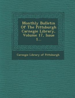 Monthly Bulletin of the Pittsburgh Carnegie Library, Volume 17, Issue 1...