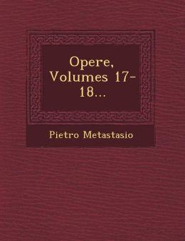 Opere, Volumes 17-18...