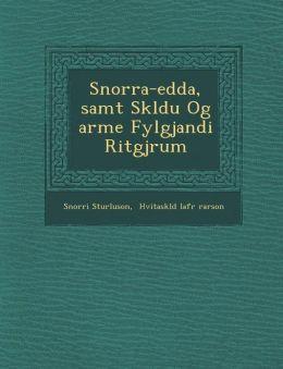 Snorra-edda, samt Sk ldu Og arme Fylgjandi Ritgj r um