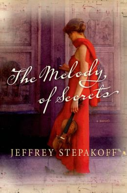 The Melody of Secrets: A Novel