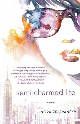 Semi-Charmed Life: A Novel