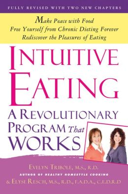 Intuitive Eating: A Revolutionary Program That Works, Third Edition
