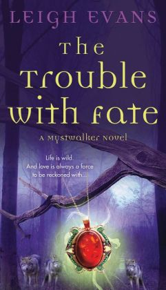 The Trouble with Fate (Mystwalker Series #1)