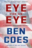 Book Cover Image. Title: Eye for an Eye:  A Dewey Andreas Novel, Author: Ben Coes