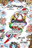 Book Cover Image. Title: Wear Your Dreams:  My Life in Tattoos, Author: Ed  Hardy