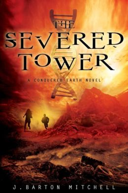 The Severed Tower (Conquered Earth Series #2)