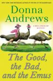 Book Cover Image. Title: The Good, the Bad, and the Emus (Meg Langslow Series #17), Author: Donna Andrews