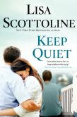 Book Cover Image. Title: Keep Quiet, Author: Lisa Scottoline