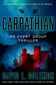 Book Cover Image. Title: Carpathian:  An Event Group Thriller, Author: David L. Golemon