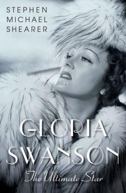 Gloria Swanson: The Ultimate Star