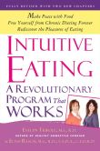 Book Cover Image. Title: Intuitive Eating:  A Revolutionary Program That Works, Third Edition, Author: Evelyn Tribole