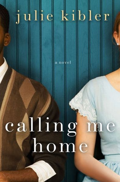 Calling Me Home: A Novel