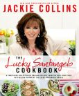 Book Cover Image. Title: The Lucky Santangelo Cookbook, Author: Jackie Collins