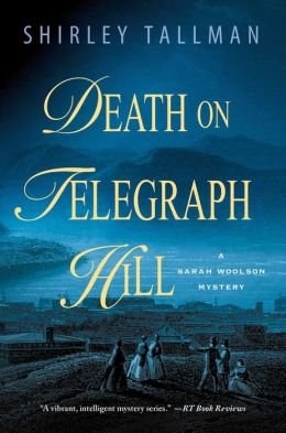 Death on Telegraph Hill: A Sarah Woolson Mystery