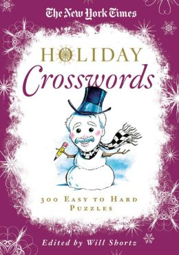 The New York Times Holiday Crosswords: 300 Easy to Hard Puzzles
