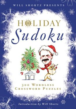 Will Shortz Presents Holiday Sudoku: 300 Easy to Hard Puzzles