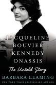 Book Cover Image. Title: Jacqueline Bouvier Kennedy Onassis:  The Untold Story, Author: Barbara Leaming
