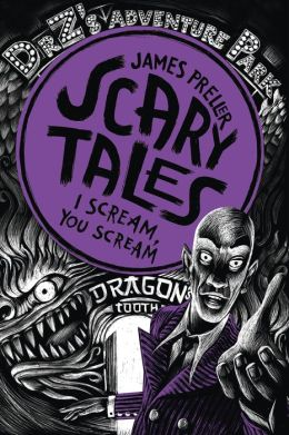 I Scream, You Scream! (Scary Tales Book 2) James Preller and Iacopo Bruno