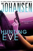 Book Cover Image. Title: Hunting Eve (Eve Duncan Series #14), Author: Iris Johansen
