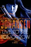 Live to See Tomorrow by Iris Johansen