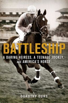 Battleship: A Daring Heiress, A Teenage Jockey, and America's Horse