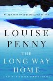 Book Cover Image. Title: The Long Way Home (Armand Gamache Series #10), Author: Louise Penny