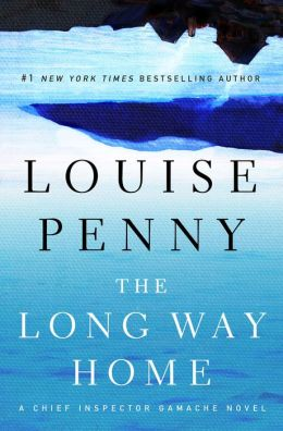 The Long Way Home (Armand Gamache Series #10)