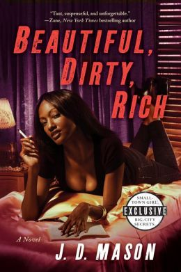 Beautiful, Dirty, Rich: A Novel